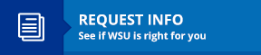 Request info.  See if WSU is right for you